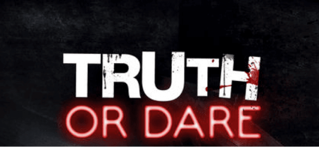 Preview: Truth or Dare