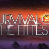 Preview: Survival of the Fittest