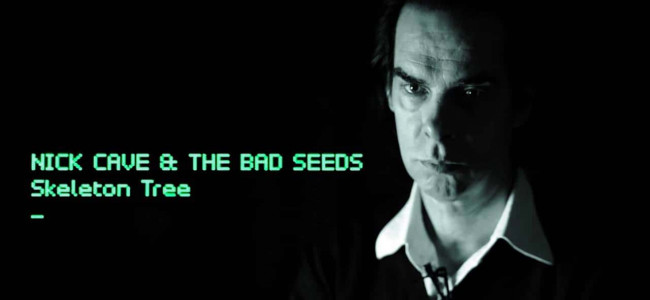 Album Review: Nick Cave & The Bad Seeds – Skeleton Tree